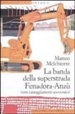 Copertina dell'audiolibro La banda della superstrada Fenadora-Anzù di MELCHIORRE, Matteo