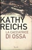 Copertina dell'audiolibro La cacciatrice di ossa di REICHS, Kathy