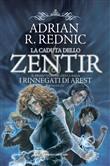 Copertina dell'audiolibro La caduta dello Zentir. I rinnegati di Arest vol.1