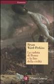 Copertina dell'audiolibro La caduta di Roma e la fine della civiltà di WARD-PERKINS, Bryan