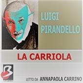 Copertina dell'audiolibro La cariola di PIRANDELLO, Luigi