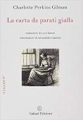 Copertina dell'audiolibro La carta da parati gialla di PERKINS GILMAN, Charlotte(Trad. Luca Sartori)