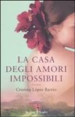 Copertina dell'audiolibro La casa degli amori impossibili di LOPEZ BARRIO, Cristina