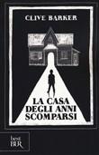 Copertina dell'audiolibro La casa degli anni scomparsi di BARKER, Clive (Traduzione di Andrea De Gregorio)