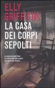 Copertina dell'audiolibro La casa dei corpi sepolti di GRIFFITHS, Elly