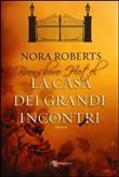 Copertina dell'audiolibro La casa dei grandi incontri di ROBERTS, Nora