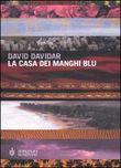 Copertina dell'audiolibro La casa dei manghi blu di DAVIDAR, David