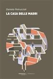 Copertina dell'audiolibro La casa delle madri di PETRUCCIOLI, Daniele