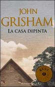 Copertina dell'audiolibro La casa dipinta di GRISHAM, John