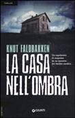 Copertina dell'audiolibro La casa nell'ombra di FALDBAKKEN, Knut