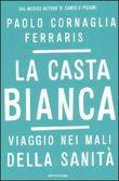 Copertina dell'audiolibro La casta bianca di CORNAGLIA FERRARIS, Paolo