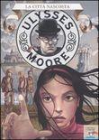 Copertina dell'audiolibro La città nascosta / Ulysses Moore di BACCALARIO, Pierdomenico