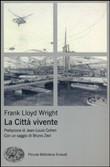 Copertina dell'audiolibro La Città vivente di WRIGHT, Frank Lloyd