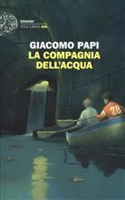 Copertina dell'audiolibro La compagnia dell'acqua di PAPI, Giacomo