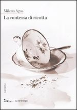 Copertina dell'audiolibro La contessa di ricotta di AGUS, Milena