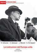 Copertina dell'audiolibro La costruzione dell'Europa unita di SCHUMAN, R. - ADENAUER, K. - MONNET, J. -