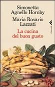 Copertina dell'audiolibro La cucina del buon gusto di AGNELLO HORNBY, S. - LAZZATI, M.R.