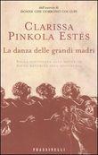 Copertina dell'audiolibro La danza delle grandi madri di PINKOLA ESTÉS, Clarissa