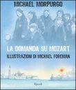 Copertina dell'audiolibro La domanda su Mozart di MORPURGO, Michael