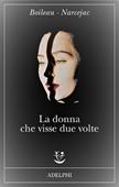 Copertina dell'audiolibro La donna che visse due volte di BOILEAU, Pierre - NARCEJAC, Thomas