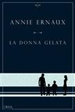 Copertina dell'audiolibro La donna gelata di ERNAUX, Annie (Trad. Lorenzo Flabbi)