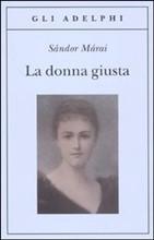Copertina dell'audiolibro La donna giusta di MARAI, Sandor