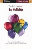 Copertina dell'audiolibro La felicità di LEGRENZI, Paolo