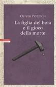 Copertina dell'audiolibro La figlia del boia e il gioco della morte di POTZSCH, Oliver (Trad. Alessandra Petrelli)