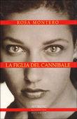 Copertina dell'audiolibro La figlia del cannibale di MONTERO, Rosa