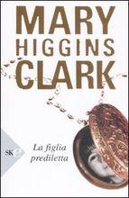 Copertina dell'audiolibro La figlia prediletta di CLARK, Mary Higgins