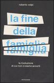 Copertina dell'audiolibro La fine della famiglia di VOLPI, Roberto