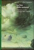 Copertina dell'audiolibro La fine delle certezze di PRIGOGINE, Ilya