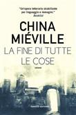 Copertina dell'audiolibro La fine di tutte le cose di MIÉVILLE, China
