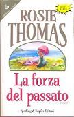 Copertina dell'audiolibro La forza del passato di THOMAS, Rosie