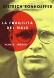 Copertina dell'audiolibro La fragilità del male di BONHOEFFER, Dietrich