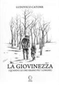 Copertina dell'audiolibro La giovinezza (quando le ore erano più lunghe) di CATONE, Ludovico