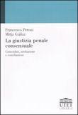 Copertina dell'audiolibro La giustizia penale consensuale di PERONI, Francesco - GIALUZ, Mitja