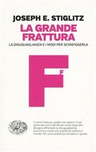 Copertina dell'audiolibro La grande frattura: la disuguaglianza e i modi per sconfiggerla di STIGLITZ, Joseph