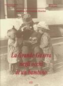 Copertina dell'audiolibro La grande guerra negli occhi di un bambino di BOSCHET, Giuseppe