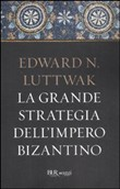 Copertina dell'audiolibro La grande strategia dell'impero bizantino di LUTTWAK, Edward N.