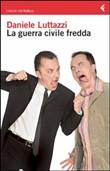 Copertina dell'audiolibro La guerra civile fredda di LUTTAZZI, Daniele