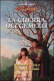 Copertina dell'audiolibro La guerra dei gemelli di WEIS, M. - HICKMAN, T. (Traduz. G.P. Cossato )