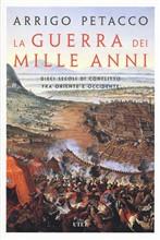 Copertina dell'audiolibro La guerra dei mille anni: dieci secoli di conflitto fra Oriente e Occidente di PETACCO, Arrigo
