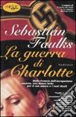 Copertina dell'audiolibro La guerra di Charlotte di FAULKS, Sebastian