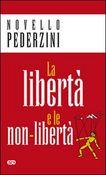 Copertina dell'audiolibro La libertà e le non-libertà di PEDERZINI, don Novello