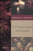 Copertina dell'audiolibro La lunga attesa dell'angelo di MAZZUCCO, Melania G.