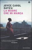 Copertina dell'audiolibro La madre che mi manca di OATES, Joyce Carol