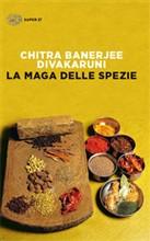 Copertina dell'audiolibro La maga delle spezie di DIVAKARUNI, Chitra Banerjee