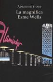 Copertina dell'audiolibro La magnifica Esme Wells