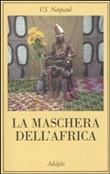 Copertina dell'audiolibro La maschera dell'Africa di NAIPAUL, V.S.